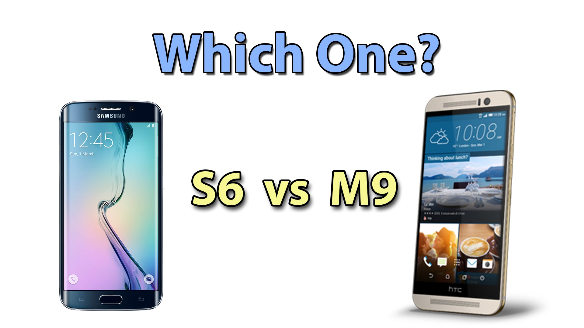 Galaxy S6/Edge vs HTC One M9: Which One?!