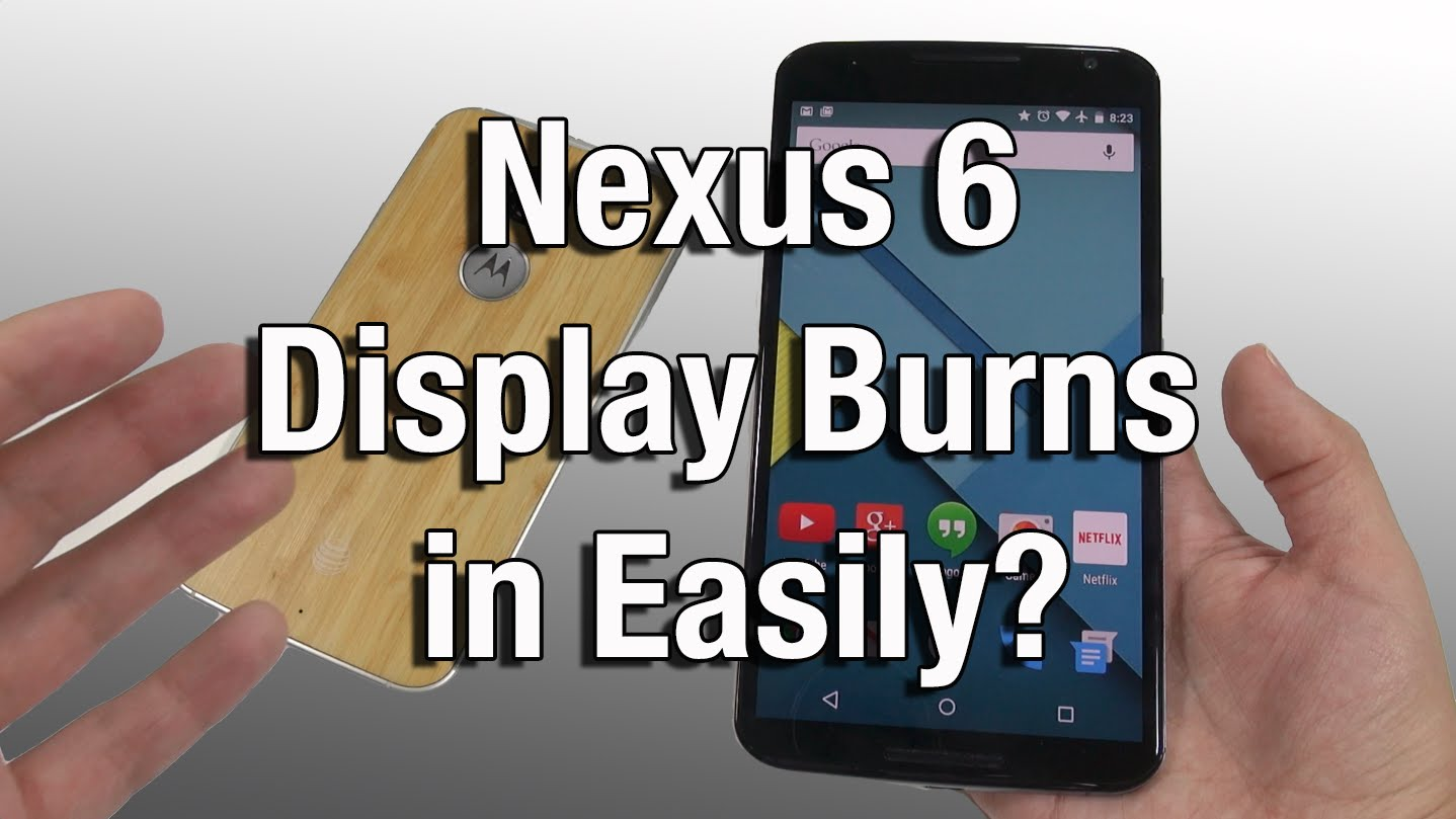 Nexus 6 Display Burns In Easily?