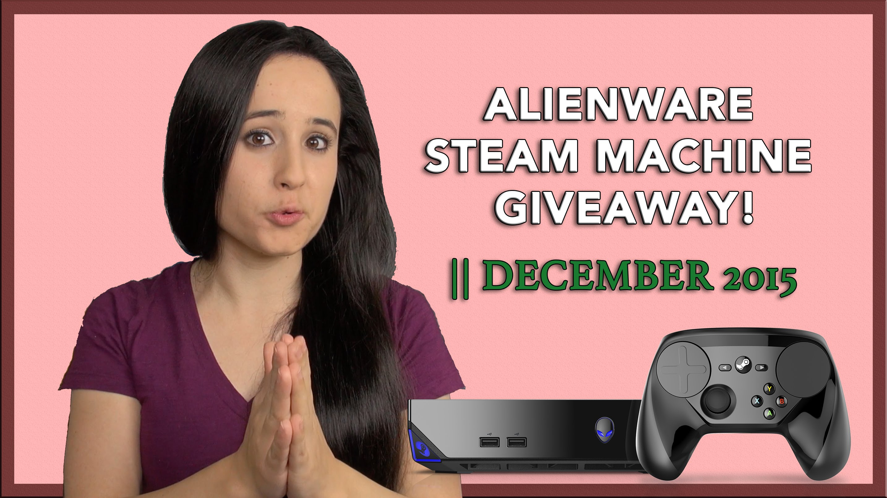 Updates & Alienware Steam Machine Giveaway! || December 2015 (CLOSED)