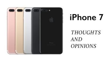 iPhone 7 & 7 Plus: Thoughts & Opinions
