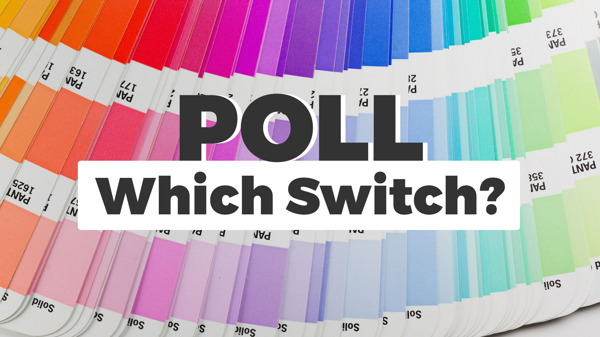 Poll – Which Switch?