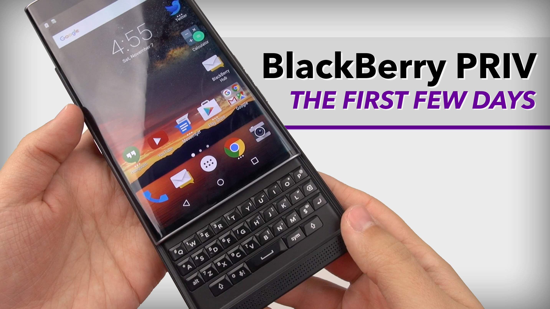 BlackBerry Priv: In-depth First Few Days