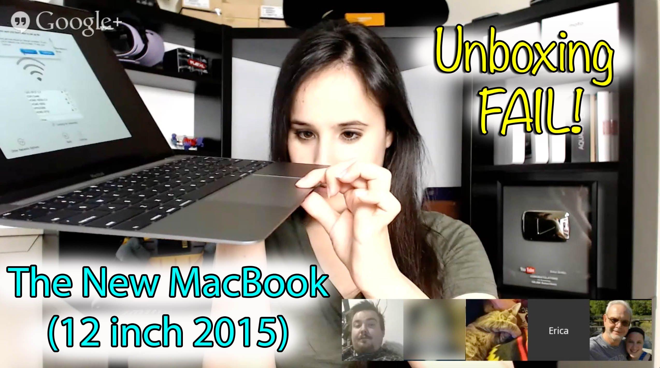 New MacBook 2015: Unboxing Fail/Google Hangout