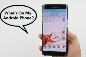 What's On My Android Phone? (Galaxy S7 & In General)